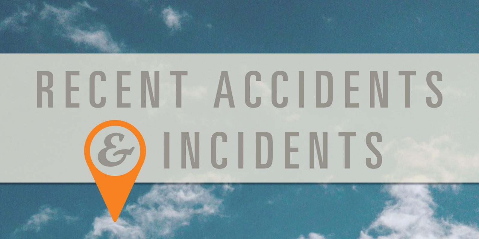 Recent Accidents & Incidents